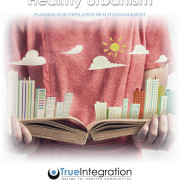 White Paper: Healthy Urbanism – Planning for Population Health Management